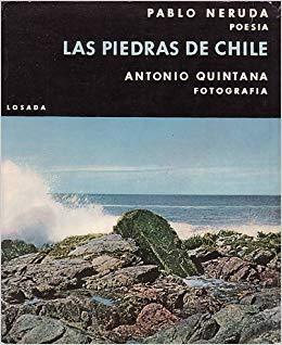 "Cover of ""Las Piedras de Chile"", Pablo Nerudo (author), Antonio Quintana (photographer), Editorial Losada, 1961."