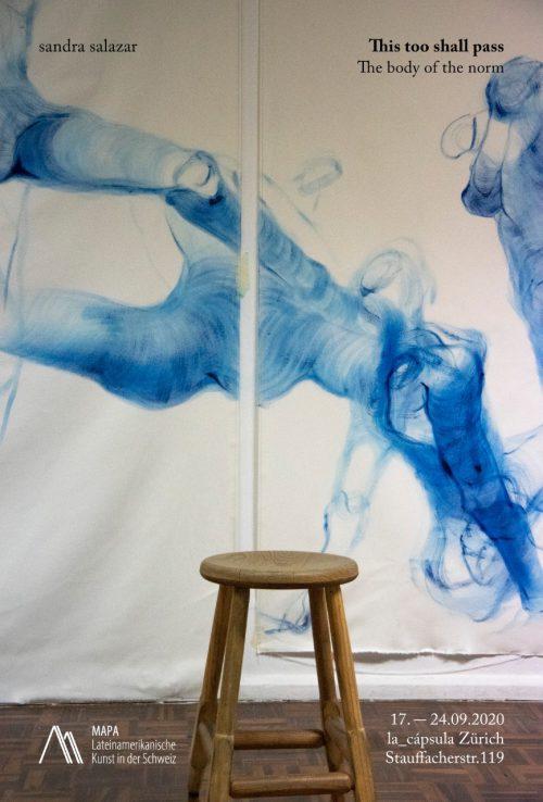Sandra Salazar exhibition This too shall Pass Zurich September 2020